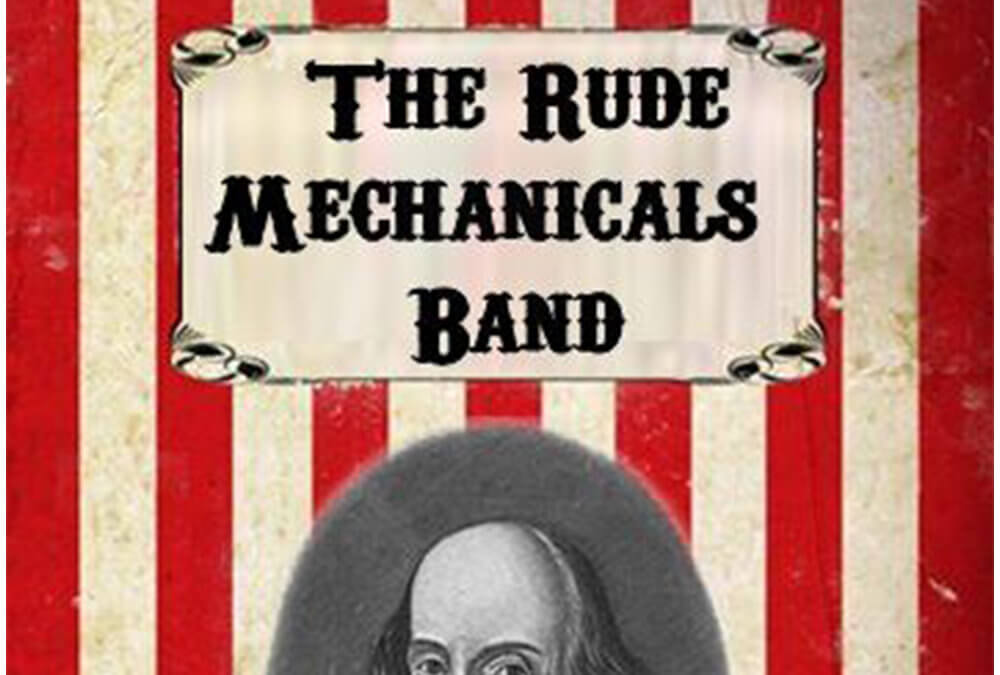 Spotlight Series: The Rude Mechanicals Band (20.09.2017)
