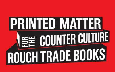 Rough Trade and Print Culture with a Punk Edge